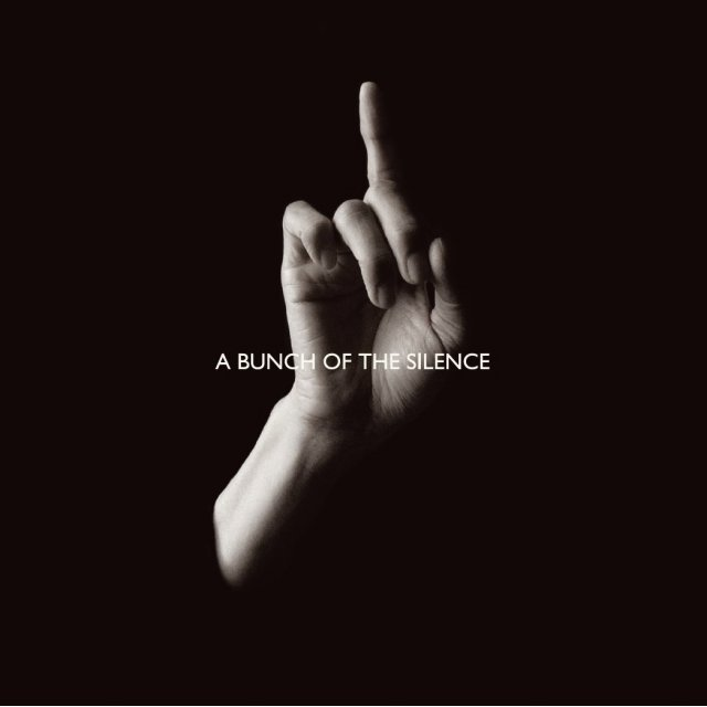 A Bunch Of The Silence