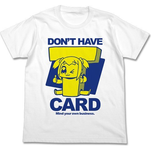 Pop Team Epic - Don't Have Takeshobo Card T-shirt White (S Size)