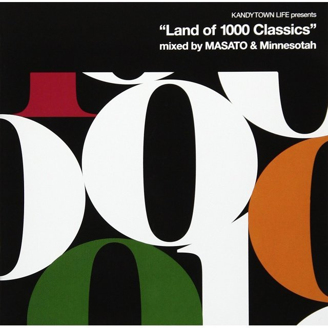 Kandytown Life presents Land Of 1000 Classics Mixed By MASATO & Minnesotah
