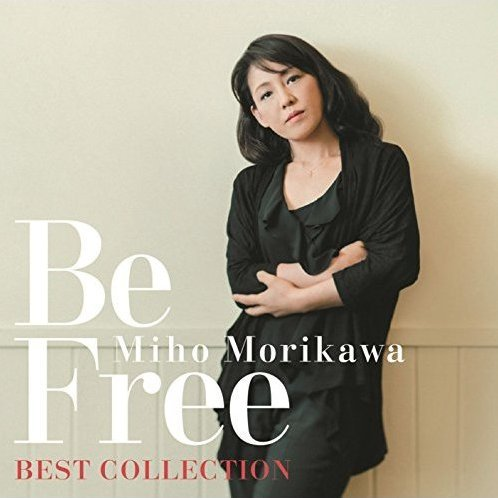 Morikawa Miho Best Collection - Be Free