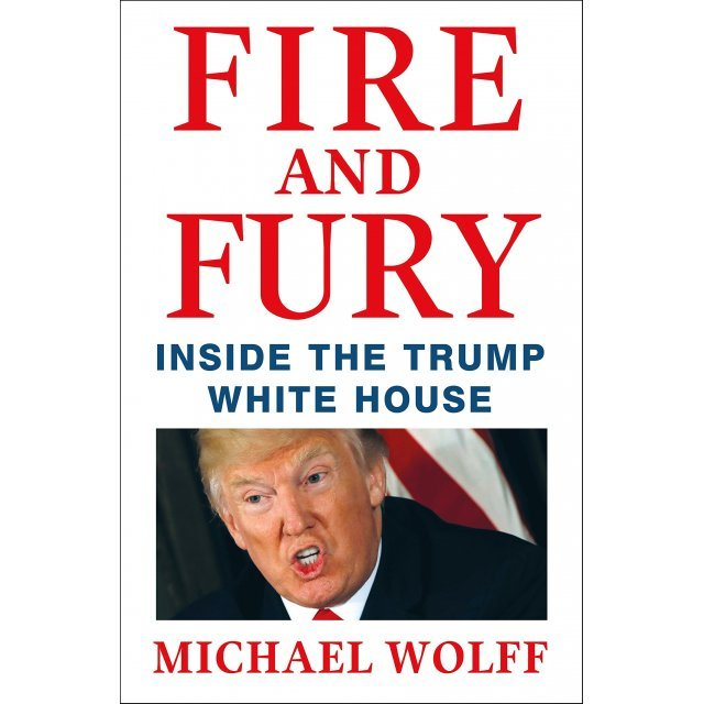Fire And Fury: Inside The Trump White House (Hardcover)