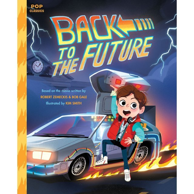 Back To The Future: The Classic Illustrated Storybook (Pop Classics) (Hardcover)