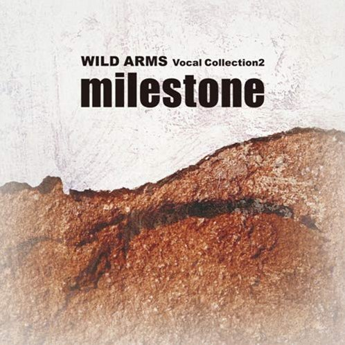 Milestone - Wild Arms Vocal Collection 2