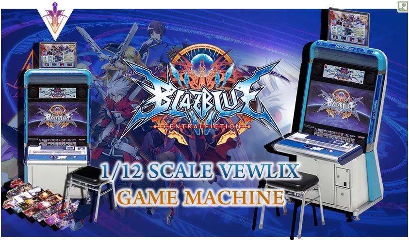 More Arcade Machines For Figures: BlazBlue Centralfiction Vewlix ...